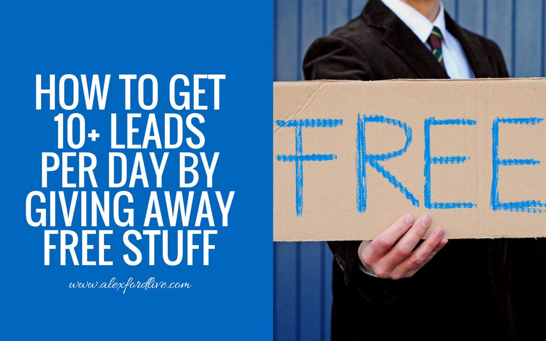 How To Get 10 Plus Leads Per Day By Giving Away FREE Stuff