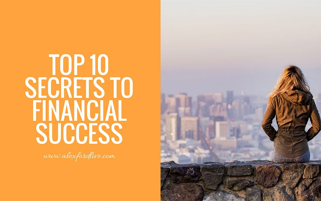 Top 10 Secrets To Financial Success