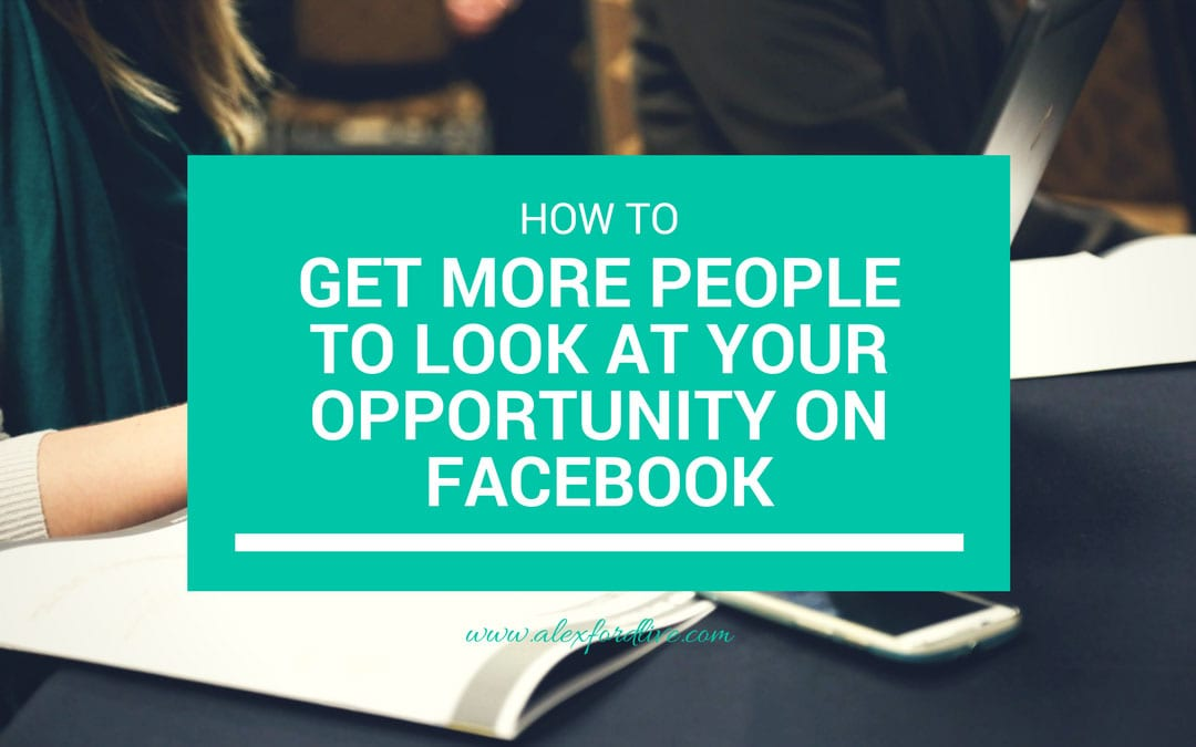 MLM Prospecting Tips: How To Get More People To Look At Your Opportunity On Facebook