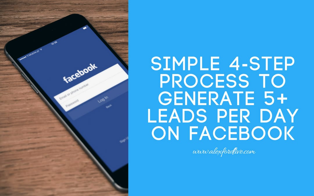 Network Marketing Tips: Simple 4-Step Process To Generate 5+ Leads Per Day On Facebook